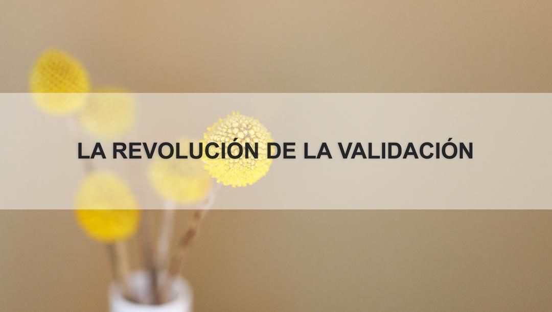 LA-REVOLUCIÓN-DE-LA-VALIDACIÓN