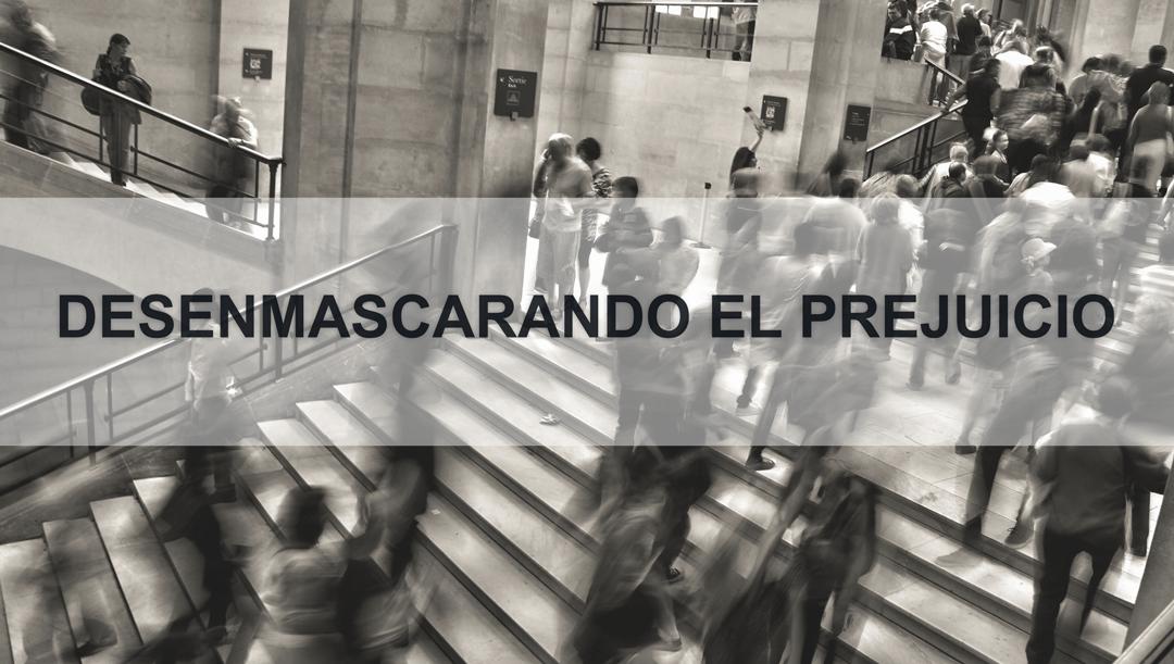 DESENMASCARANDO-EL-PREJUICIO