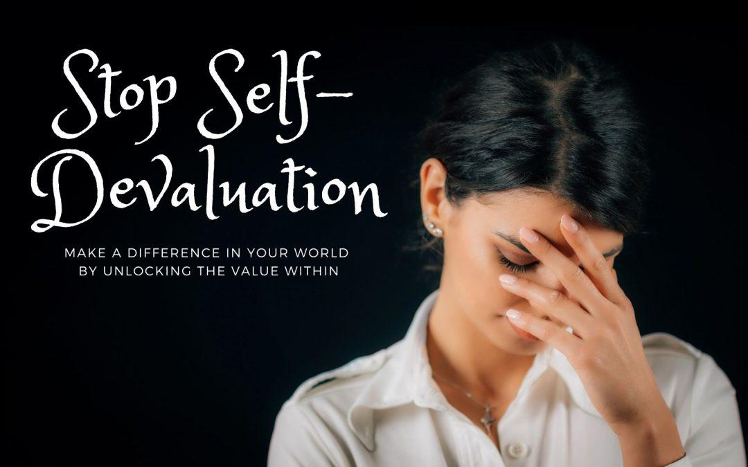 Stop Self-Devaluation